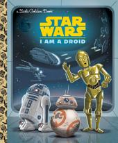 I Am a Droid (Star Wars)