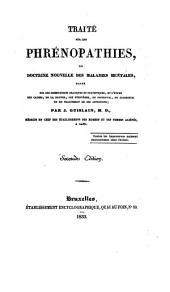 Traité sur les phrénopathies, ou Doctrine nouvelle des maladies mentales: basée sur des observations pratiques et statistiques, et l'étude des causes, de la nature, des symptômes, du pronostic, du diagnostic et du traitement de ces affections