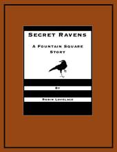 Secret Ravens: A Fountain Square Story