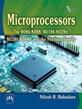 MICROPROCESSORS: THE 8086/8088, 80186/80286, 80386/80486 AND THE PENTIUM FAMILY