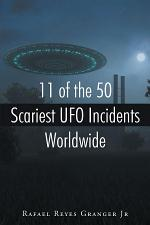11 of the 50 Scariest UFO Incidents Worldwide