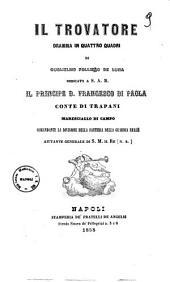 Teatro drammatico italiano di Guglielmo Folliero De Luna: Il trovatore dramma in quattro quadri. 9