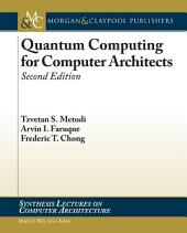 Quantum Computing for Computer Architects: Second Edition, Edition 2