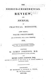 The Medico-chirurgical Review and Journal of Practical Medicine: Volume 28