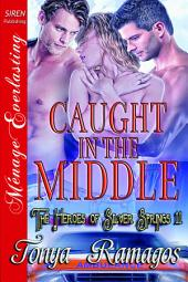 Caught in the Middle [The Heroes of Silver Springs 11]
