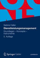 Dienstleistungsmanagement: Grundlagen - Konzepte - Instrumente, Ausgabe 5