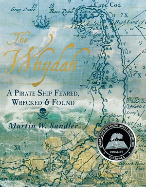 The Whydah  A Pirate Ship Feared  Wrecked  and Found