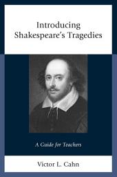 Introducing Shakespeare's Tragedies: A Guide for Teachers
