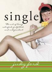 Single: The Art of Being Satisfied, Fulfilled and Independent