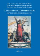 El constitucionalismo frustrado. Proyectos españoles de 1834 a 1976