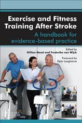 Exercise and Fitness Training After Stroke - E-Book: a handbook for evidence-based practice