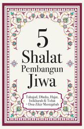 5 Shalat Pembangun Jiwa