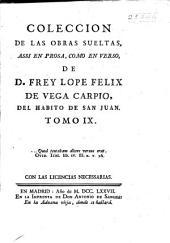 Colección de las obras sueltas: assi en prosa, como en verso, Volumen 9