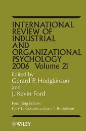 International Review of Industrial and Organizational Psychology, 2006: Volume 21