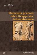 Dementia praecox oder Gruppe der Schizophrenien PDF