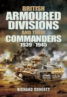 British Armoured Divisions and their Commanders  1939   1945 PDF