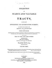 A Collection of Scarce and Valuable Tracts, on the Most Interesting and Entertaining Subjects: But Chiefly Such as Relate to the History and Constitution of These Kingdoms : Selected from an Infinite Number in Print and Manuscript, in the Royal, Cotton, Sion, and Other Public, as Well as Private, Libraries : Particularly that of the Late Lord Somers, Volume 1