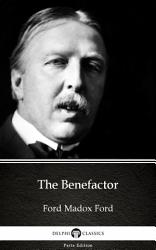The Benefactor by Ford Madox Ford   Delphi Classics  Illustrated  PDF