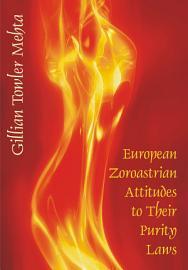 European Zoroastrian Attitudes to Their Purity Laws PDF