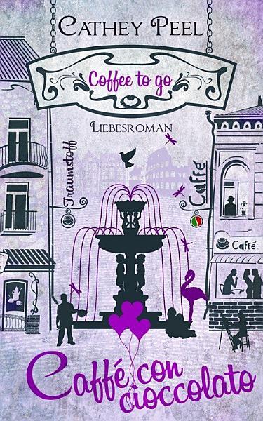 Liebe auf Italienisch   caff   con cioccolato  Liebesroman aus der coffee to go Reihe  PDF