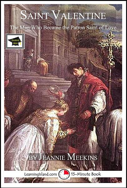 Download Saint Valentine  The Man Who Became the Patron Saint of Love Book