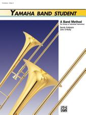 Yamaha Band Student, Book 2 for Trombone: A Band Method for Group or Individual Instruction