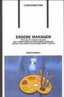 Essere manager  Principi di comportamento per l ottimizzazione dei risultati gestionali ispirati alla cultura dell integrazione creativa PDF