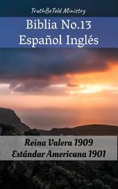 Biblia No.13 Español Inglés: Reina Valera 1909 - Estándar Americana 1901