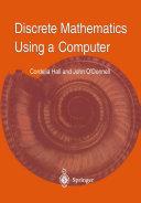 Discrete Mathematics Using a Computer