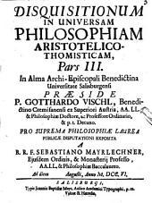Disquisitiones In Universam Philosophiam Aristotelico-Thomisticam: 3