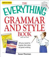 The Everything Grammar and Style Book: All you need to master the rules of great writing, Edition 2