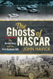 The Ghosts of NASCAR: The Harlan Boys and the First Daytona 500