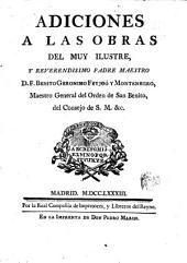 Adiciones a las obras del muy ilustre ... Benito Geronimo Feyjoó y Montenegro ...