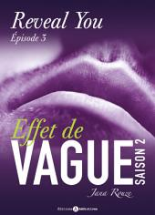 Effet de vague, saison 2, épisode 3 : Reveal you
