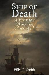 Ship of Death: A Voyage That Changed the Atlantic World