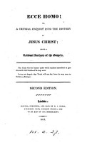 Ecce homo   Or  A critical enquiry into the history of Jesus Christ  being a rational analysis of the Gospels PDF