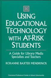 Using Educational Technology with At-risk Students: A Guide for Library Media Specialists and Teachers