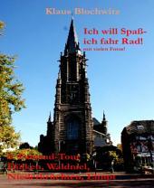 Ich will Spaß- ich fahr Rad!: 6. Fahrrad-Tour nach Dülken, Waldniel, Lüttelforst, Niederkrüchten