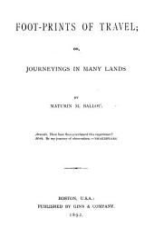 Foot-prints of Travel: Or, Journeyings in Many Lands