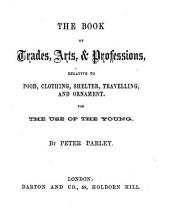 The book of trades, arts, & professions