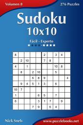 Sudoku 10x10 - De Fácil a Experto - Volumen 8 - 276 Puzzles
