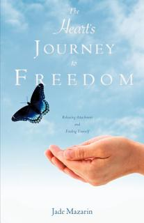 The Heart s Journey to Freedom Book