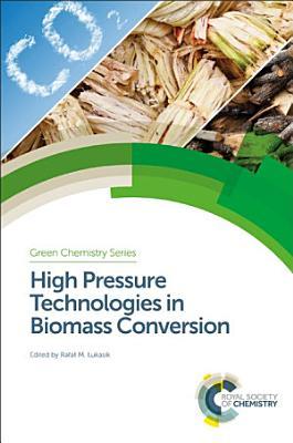 High Pressure Technologies in Biomass Conversion
