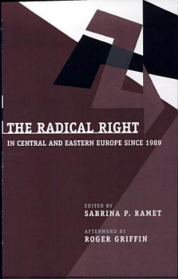 Radical Right in Central and Eastern Europe Since 1989
