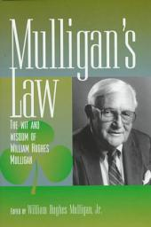 Mulligan's Law: The Wit and Wisdom of William Hughes Mulligan