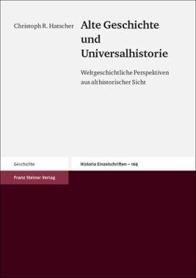 Alte Geschichte und Universalhistorie PDF