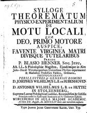 De motu locali; resp. Josephus Wilhelmus 1. baro de Bubenhoven et Antonius Wilhelmus 1. Baro de Hutten in Stolzenberg