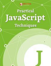 Practical JavaScript Techniques