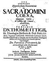 Dokimasia Hypothesium Nonneminis De Sacra Domini Coena: ejusque variis, ut quidem ipsi vocantur, abusibus