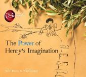 The Power of Henry's Imagination (The Secret): with audio recording